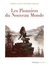 Les pionniers du Nouveau Monde -INT- Intégrale