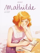Mathilde -1- Le Temps des soupirs