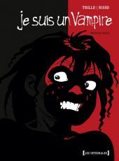 Je suis un Vampire -INT1- Intégrale - Première partie