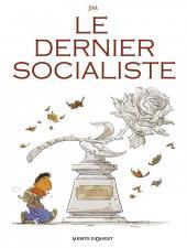 Le dernier Socialiste - Le Dernier Socialiste