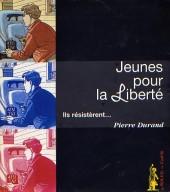 (AUT) Juillard -11- Jeunes pour la Liberté - Ils résistèrent...