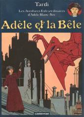 Adèle Blanc-Sec (Les Aventures Extraordinaires d') -1b99- Adèle et la bête