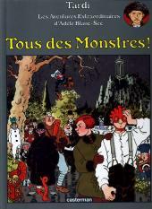 Adèle Blanc-Sec (Les Aventures Extraordinaires d') -7a- Tous des Monstres!