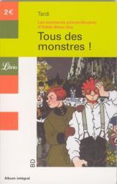 Adèle Blanc-Sec (Les Aventures Extraordinaires d') -7Librio- Tous des monstres !
