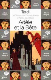 Adèle Blanc-Sec (Les Aventures Extraordinaires d') -1Librio- Adèle et la Bête