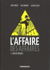 L'affaire des affaires -1- L'argent invisible