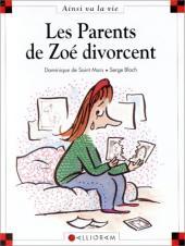 Ainsi va la vie (Bloch) -5- Les parents de zoé divorcent