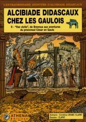 Alcibiade Didascaux (L'extraordinaire aventure d') -7- Alcibiade Didascaux chez les Gaulois - II -