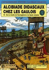 Alcibiade Didascaux (L'extraordinaire aventure d') -8- Alcibiade Didascaux chez les Gaulois - III - De la révolte de Vercingétorix à la Gaule romaine