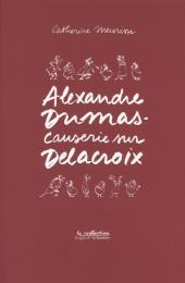 Alexandre Dumas - Causerie sur Delacroix