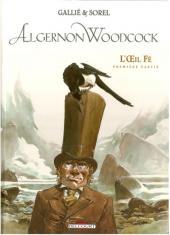 Algernon Woodcock -1b- L'Œil Fé - Première partie
