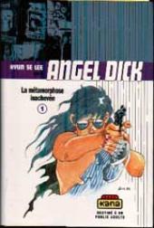 Angel Dick -1- La métamorphose inachevée