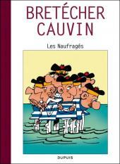 Les naufragés (Cauvin/Bretécher) -c- Les naufragés