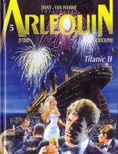 Arlequin -5- Titanic II