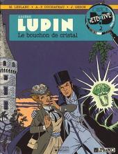 Arsène Lupin (Duchâteau, CLE) -1- Le bouchon de cristal