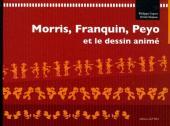 (AUT) Franquin -21- Morris, Franquin, Peyo et le dessin animé