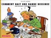 (AUT) Hergé -132- Comment nait une bande dessinée par-dessus l'épaule d'Hergé