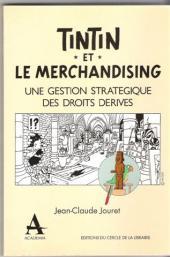(AUT) Hergé -58- Tintin et le merchandising - Une gestion stratégique des droits dérivés
