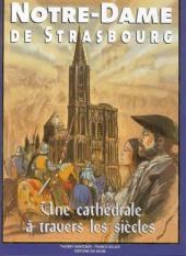 Des Monuments et des Hommes -2- Une cathédrale à travers les siècles