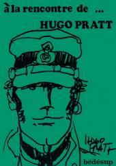 (AUT) Pratt, Hugo - À la rencontre de ... Hugo Pratt