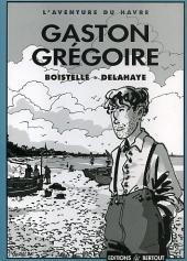 L'aventure du Havre (Delahaye/Boistelle) -2- Gaston Grégoire