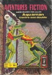 Aventures fiction (2e série) -53- Aquaman contre son double