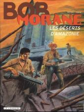 Bob Morane 3 (Lombard) -57a- Les Déserts d'Amazonie