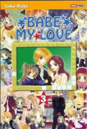 Babe My Love -3- Tome 3