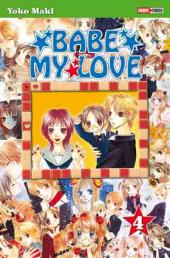 Babe My Love -4- Tome 4