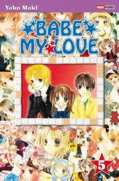 Babe My Love -5- Tome 5