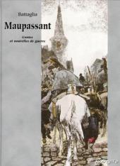 Battaglia raconte Guy de Maupassant -INT- Contes et nouvelles de guerre