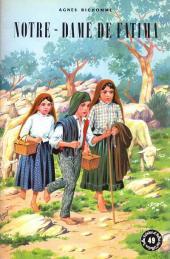 Belles histoires et belles vies -49a- Notre-Dame de Fatima