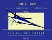 Blake et Mortimer (Divers) -1PF2- Les archives de Blake et Mortimer- 1946 - Le Secret de l'Espadon