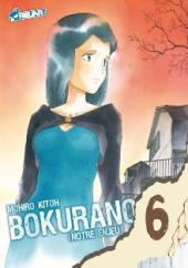 Bokurano (Notre enjeu) -6- Tome 6