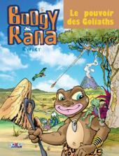 Boogy & Rana -5- Le pouvoir des Goliaths