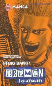 Bremen - Les déjantés -5- Big Bang!