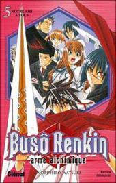 Busô Renkin, arme alchimique -5- Notre ami à tous