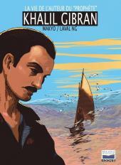 Romans de toujours - Khalil Gibran - La Vie de l'auteur du