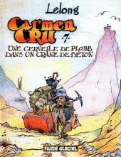 Carmen Cru -7- Une cervelle de plomb dans un crâne de béton