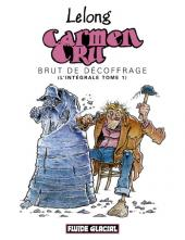 Carmen Cru -INT1- Brut de décoffrage (L'Intégrale tome 1)