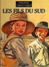 Carnets d'Orient -3b- Les fils du Sud