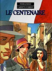 Carnets d'Orient -4a- Le Centenaire