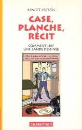 (AUT) Peeters, Benoît - Case, planche, récit - Comment lire une bande dessinée