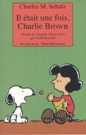 Charlie Brown (Rivages) -430- Il était une fois, Charlie Brown