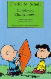 Charlie Brown (Rivages) -525- Envole-toi, Charlie Brown