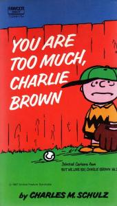 Charlie Brown (en anglais) -2- You are too much, Charlie Brown