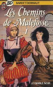 Les chemins de Malefosse -1Poc- Le Diable noir
