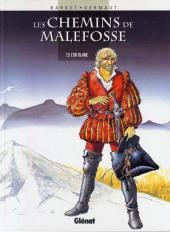 Les chemins de Malefosse -5d1999- L'Or blanc