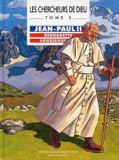Les chercheurs de Dieu -5- Jean-Paul II, Bernadette Soubirous