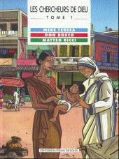 Les chercheurs de Dieu -1- Mère Teresa, Don Bosco, Matteo Ricci